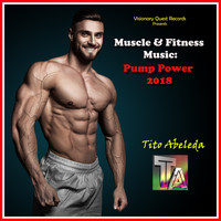 Tito Abeleda / - Muscle & Fitness Music: Pump Power 2018