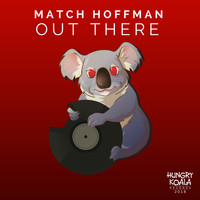 Match Hoffman - Out There