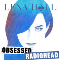 Lena Hall - Obsessed: Radiohead