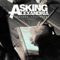 Asking Alexandria - Someone, Somewhere (Acoustic Version)