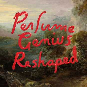 Perfume Genius - Reshaped