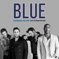 Blue - The Roulette Tour 2013 (Live at The Hammersmith Apollo)