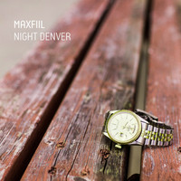 MaxFIIL - Night Denver