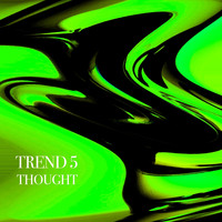 Trend 5 - Thought