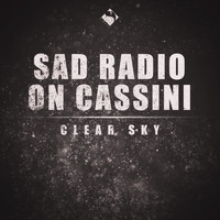 Sad Radio On Cassini - Clear Sky