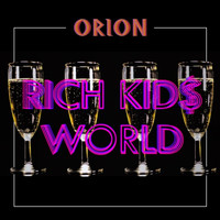 Orion - Rich Kids World