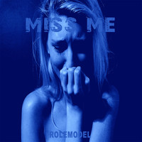 Rolemodel - Miss Me (Explicit)