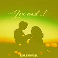 Rolemodel - You and I