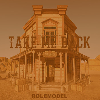 Rolemodel - Take Me Back