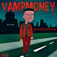 SpaceGhostPurrp - Vamp Money (Explicit)
