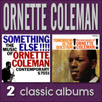 Ornette Coleman - Something Else!!!! The Music of Ornette Coleman / Tomorrow Is the Question!