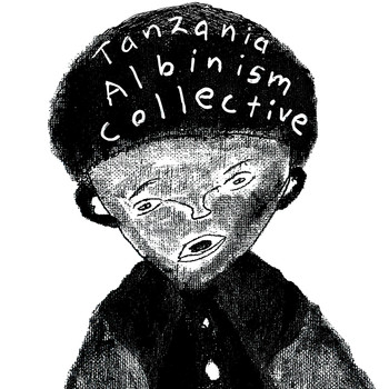 Tanzania Albinism Collective - Our Skin May Be Different, But Our Blood Is the Same
