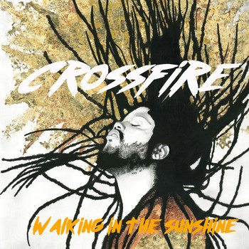 Crossfire - Walking in the Sunshine