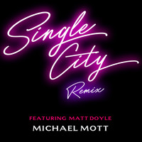 Michael Mott - Single City (Remix)