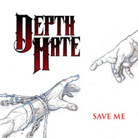 Depth Hate - Save Me