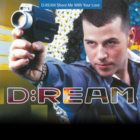 D:Ream - Shoot Me With Your Love