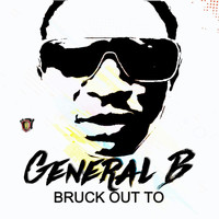 General B - Bruck Out To