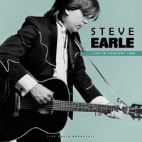 Steve Earle - Live in Concert 1988
