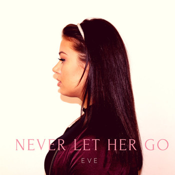 Eve - Never Let Her Go