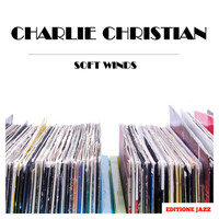 Charlie Christian - Soft Winds