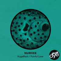 Nurhee - Kugelfisch / Painful Love
