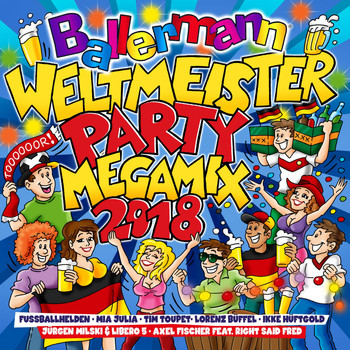 Various Artists - Ballermann Weltmeister Party Megamix 2018 (Explicit)