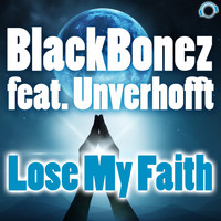 BlackBonez feat. Unverhofft - Lose My Faith