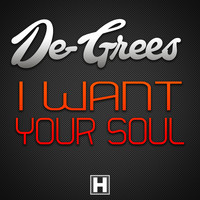 De-Grees - I Want Your Soul