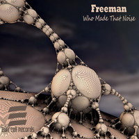 Freeman - Who Made That Noise
