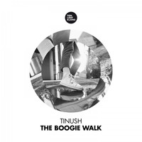 Tinush - The Boogie Walk