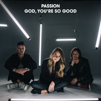 Passion - God, You're So Good (Radio Version)
