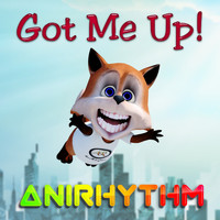 AniRhythm - Got Me Up