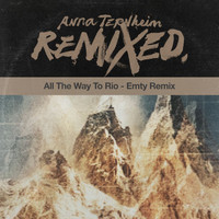 Anna Ternheim - All The Way To Rio (Emty Remix)
