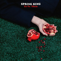 Spring King - Us Vs Them