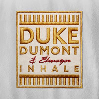 Duke Dumont - Inhale (Remixes)
