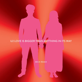 U2 - Love Is Bigger Than Anything In Its Way (Beck Remix)