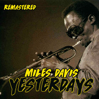 Miles Davis - Yesterdays (Remastered)