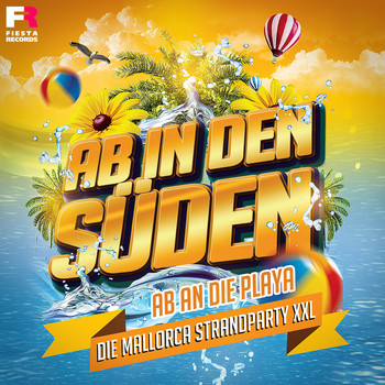 Various Artists - Ab in den Süden - Ab an die Playa (Die Mallorca Strandparty XXL)