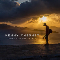Kenny Chesney - Song for the Saints