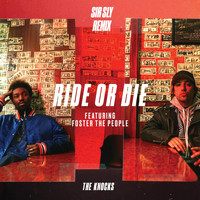 The Knocks - Ride Or Die (feat. Foster The People) (Sir Sly Remix)