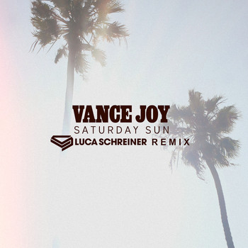 Vance Joy - Saturday Sun (Luca Schreiner Remix)