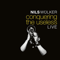 Nils Wülker - Conquering the Useless (Live)
