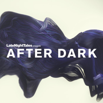 Various Artists - Late Night Tales Presents After Dark