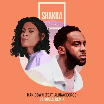 Shakka - Man Down (feat. AlunaGeorge) [99 Souls Remix] [Edit] (Explicit)