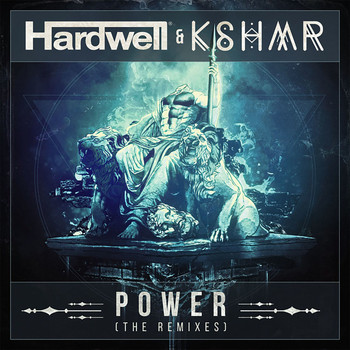 Hardwell & KSHMR - Power (The Remixes)
