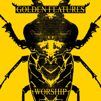 Golden Features - Worship
