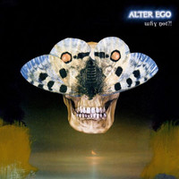 Alter Ego - Why Not?!