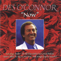 Des O'Connor - Now (To All the Girls I've Loved Before)