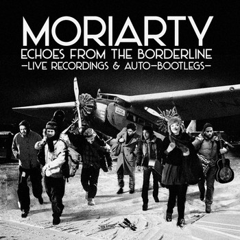 Moriarty - Echoes from the Borderline (Live)