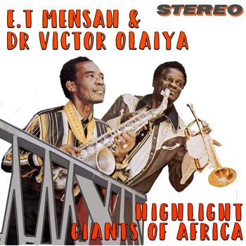 E.T Mensah & Victor Olaiya - Highlife Giants of Africa